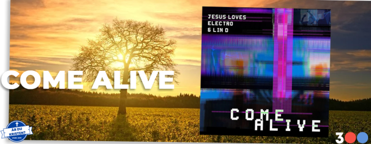 COME ALIVE 2.png